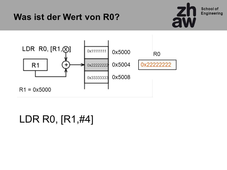 LDR R0, [R1,#4] Was ist der Wert von R0 0x5000 0x22222222 R0 0x5004